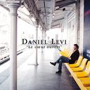 Le Coeur Ouvert/Daniel Levi