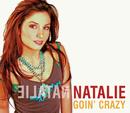 Goin' Crazy (Int'l Comm Single)/Natalie