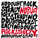 Rock Steady (UK Version (Ltd.))/No Doubt