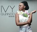 You Got Me/Ivy Quainoo