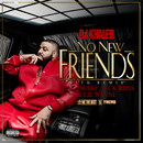 No New Friends (SFTB Remix) (feat. Drake, Rick Ross, Lil Wayne)/DJ キャレド/DJ KHALED