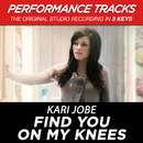 Find You On My Knees (Performance Tracks)/Kari Jobe