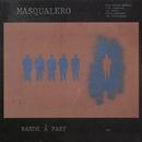 MASQUALERO/BANDE A P/Masqualero