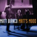 Matt's Mood (International Version)/マット・ビアンコ