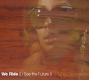 We Ride (I See The Future) (International Version)/Mary J. Blige featuring Drake