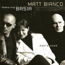 Matt's Mood (feat. Basia)/マット・ビアンコ