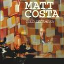 Cold December (Int'l MaxiSingle Enhanced)/Matt Costa