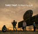 I'd Wait For Life (International)/Take That
