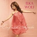 Einfach Liebe/Ilka Wolf