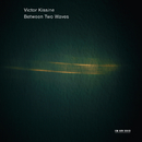 Between Two Waves/Gidon Kremer, Kremerata Baltica