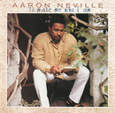 ...To Make Me Who I Am/Aaron Neville
