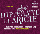Rameau: Hippolyte et Aricie/Jean-Paul Fouchécourt, Veronique Gens, Bernarda Fink, Les Musiciens du Louvre, Marc Minkowski