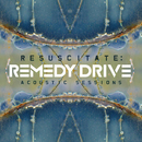 Resuscitate: Acoustic Sessions/Remedy Drive