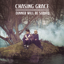 Dinner Will Be Served (EP)/Chasing Grace