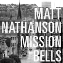 Mission Bells/Matt Nathanson