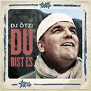 Du bist es/DJ Ötzi
