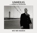 Wie wir waren (feat. Andreas Bourani)/Unheilig