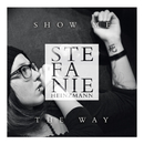Show Me The Way/Stefanie Heinzmann