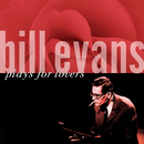BILL EVANS/PLAYS FOR/ビル・エヴァンス