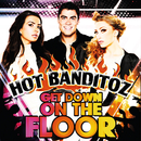 Get Down On The Floor/Hot Banditoz