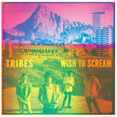 Wish To Scream (Deluxe Edition)/Tribes