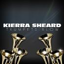 Trumpets Blow/Kierra Sheard
