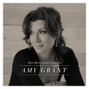 How Mercy Looks From Here (Deluxe Edition)/Amy Grant