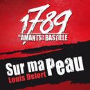 Sur Ma Peau/The Paris Cast Of 1789, Les Amants De La Bastille, Louis Delort