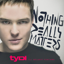 Nothing Really Matters (feat. Melanie Fontana)/tyDi