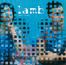LAMB/WHAT SOUND/Lamb