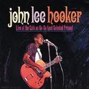 LIVE AT CAFE A/JOHN/John Lee Hooker