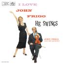 I Love John Frigo...He Swings/John Frigo