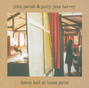 Dance Hall At Louse Point/John Parish, PJ Harvey