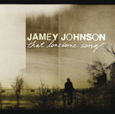 THAT LONESOME SONG/Jamey Johnson
