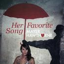 Her Favorite Song/Mayer Hawthorne