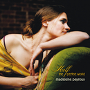Half The Perfect World/Madeleine Peyroux