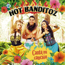 Canta Mi Cancion/Hot Banditoz