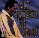 MILT JACKSON/BIG MOU/Milt Jackson