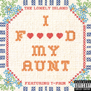 I F****d My Aunt (Explicit Version) (feat. T-Pain)/The Lonely Island