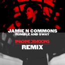 Rumble And Sway (Imagine Dragons Remix)/Jamie N Commons