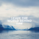Leave The World Behind/Lune