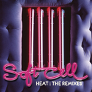 Heat: The Remixes/Soft Cell