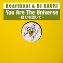 You Are The Universe ~自分を信じて~/Heartbeat & DJ KAORI