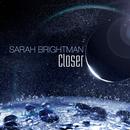 Closer/サラ・ブライトマン