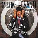 I'm Alive (Life Sounds Like)/Michael Franti & Spearhead
