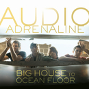Big House To Ocean Floor/Audio Adrenaline