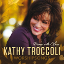 Worshipsongs: Draw Me Close/Kathy Troccoli