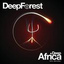 Deep Africa/Deep Forest