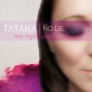 No Lie/Tatana