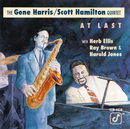 At Last/Gene Harris/Scott Hamilton Quintet